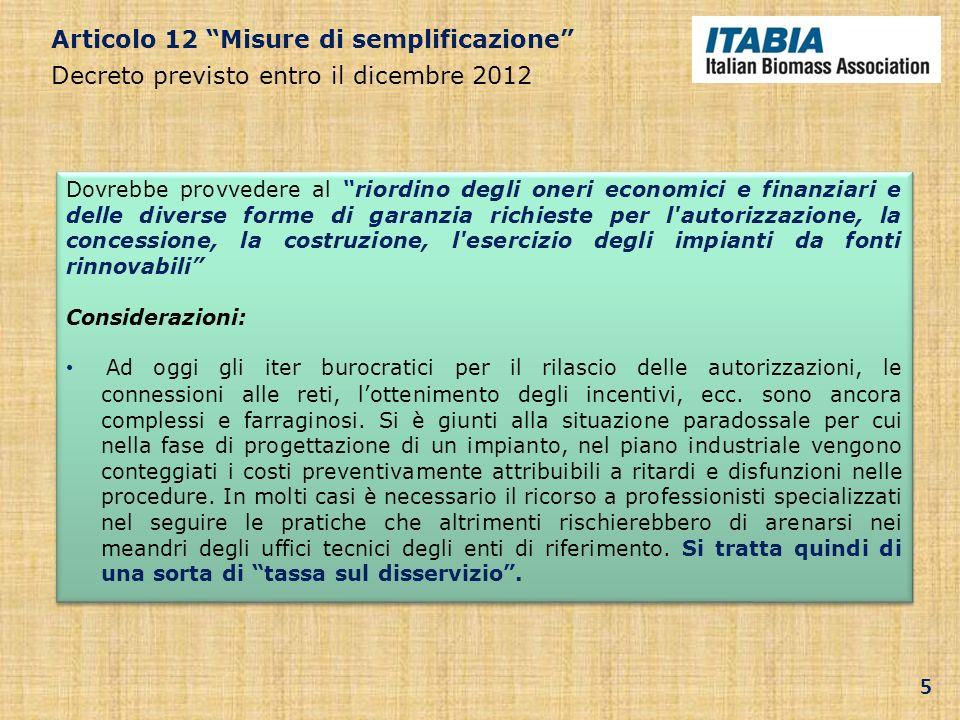 Articolo 12 Misure di semplificazione Decreto previsto entro il dicembre 2012 Dovrebbe provvedere al riordino degli oneri economici e finanziari e del