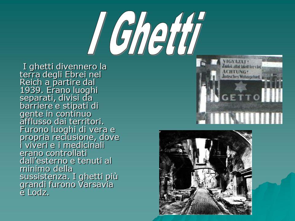 I ghetti divennero la terra degli Ebrei nel Reich a partire dal 1939.