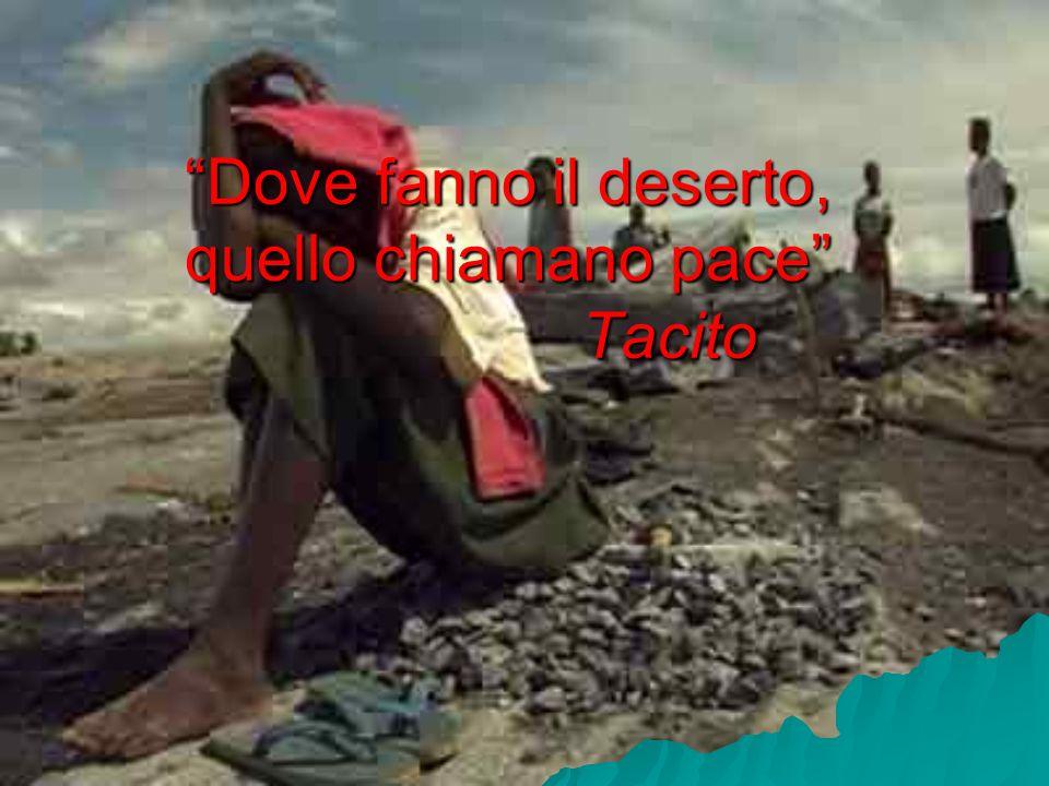 Dove fanno il deserto, quello chiamano pace Tacito