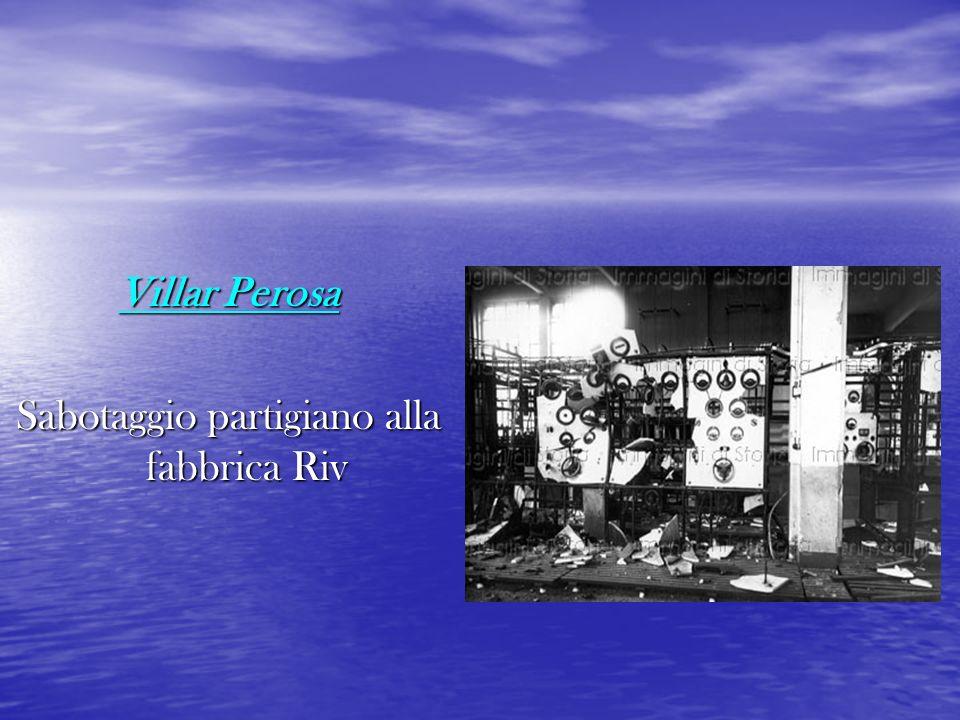 Villar Perosa Sabotaggio partigiano alla fabbrica Riv