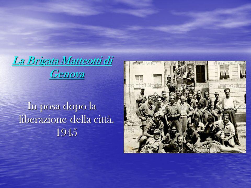 La Brigata Matteotti di Genova In posa dopo la liberazione della città. 1945