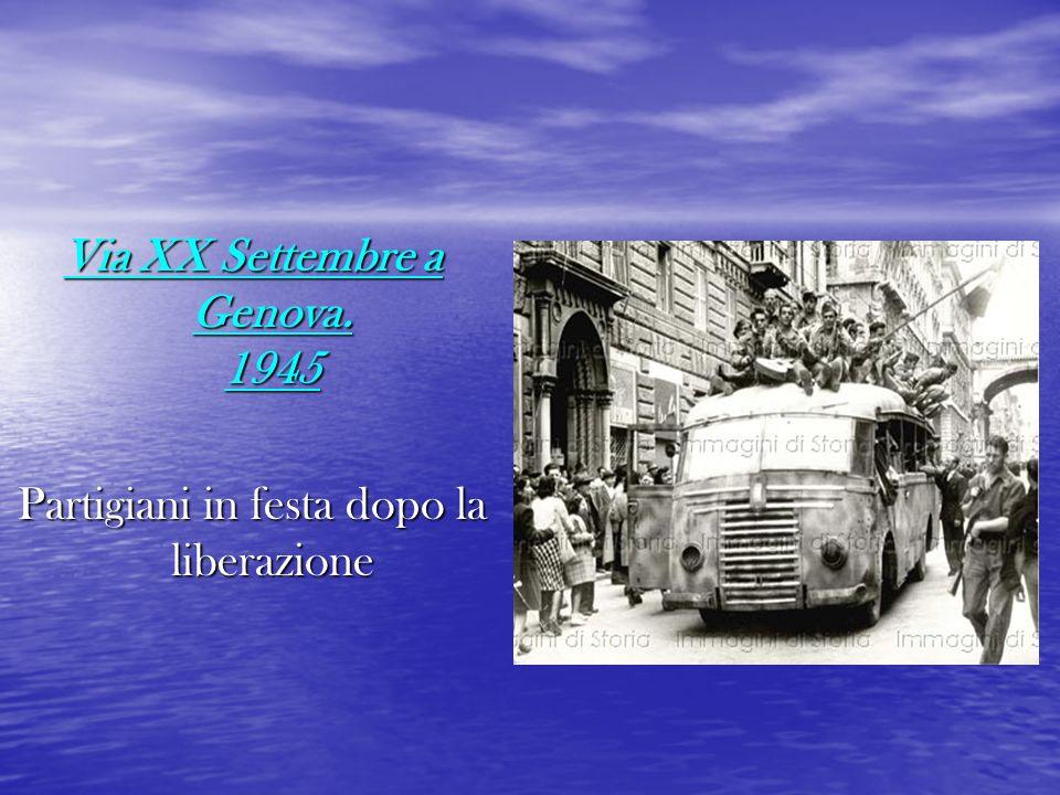 Via XX Settembre a Genova. 1945 Partigiani in festa dopo la liberazione