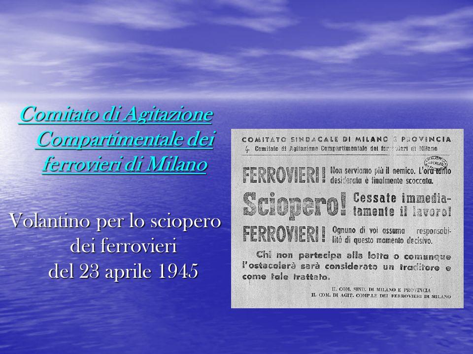 Comitato di Agitazione Compartimentale dei ferrovieri di Milano Volantino per lo sciopero dei ferrovieri del 23 aprile 1945