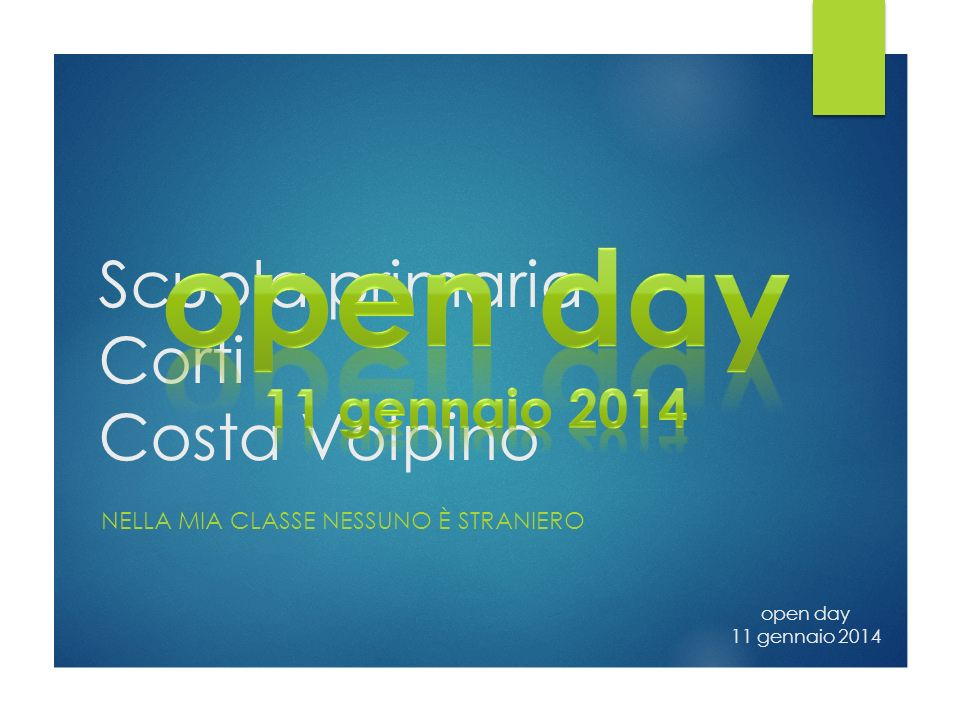 Scuola primaria Corti Costa Volpino NELLA MIA CLASSE NESSUNO È STRANIERO open day 11 gennaio 2014