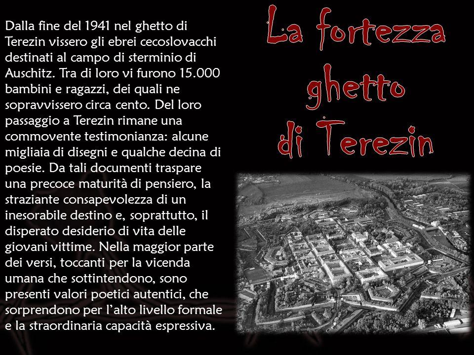 Dalla fine del 1941 nel ghetto di Terezin vissero gli ebrei cecoslovacchi destinati al campo di sterminio di Auschitz. Tra di loro vi furono 15.000 ba