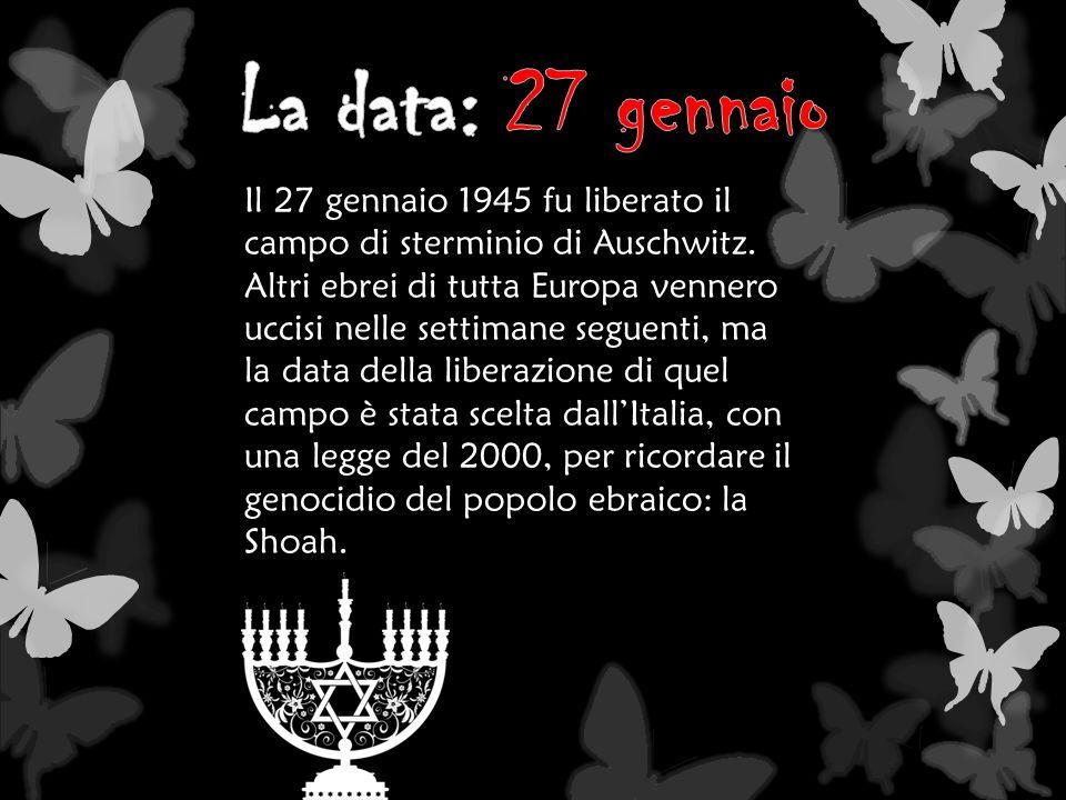 Il 27 gennaio 1945 fu liberato il campo di sterminio di Auschwitz. Altri ebrei di tutta Europa vennero uccisi nelle settimane seguenti, ma la data del