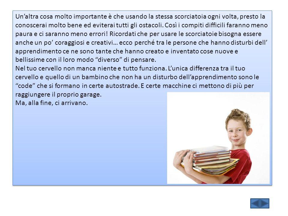 Punto 3: Aiutare il bambino a capire che il suo potenziale è illimitato Avere un DSA rende alcune cose ancora più difficili.