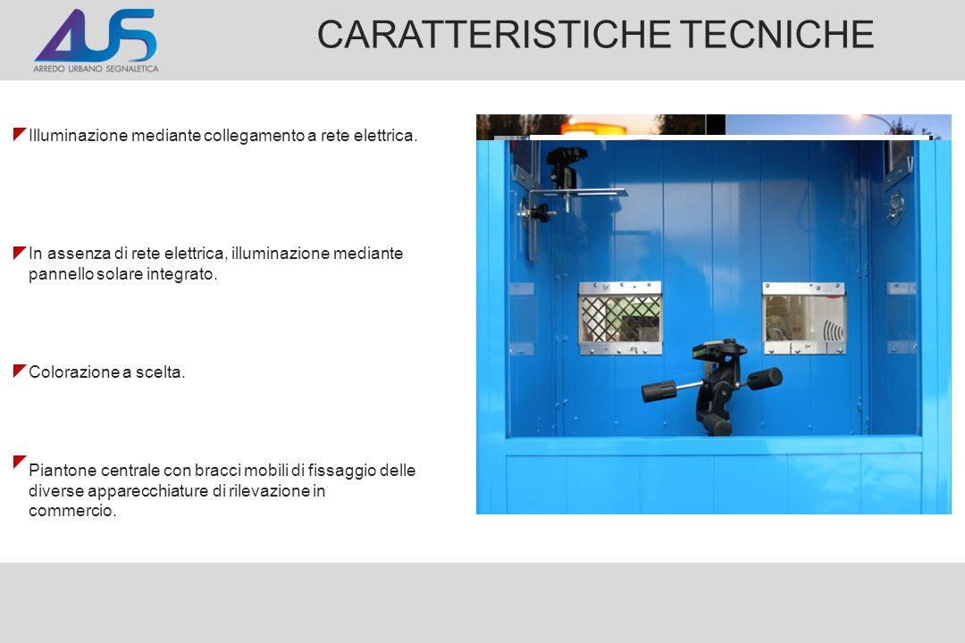 CARATTERISTICHE TECNICHE Illuminazione mediante collegamento a rete elettrica. In assenza di rete elettrica, illuminazione mediante pannello solare in