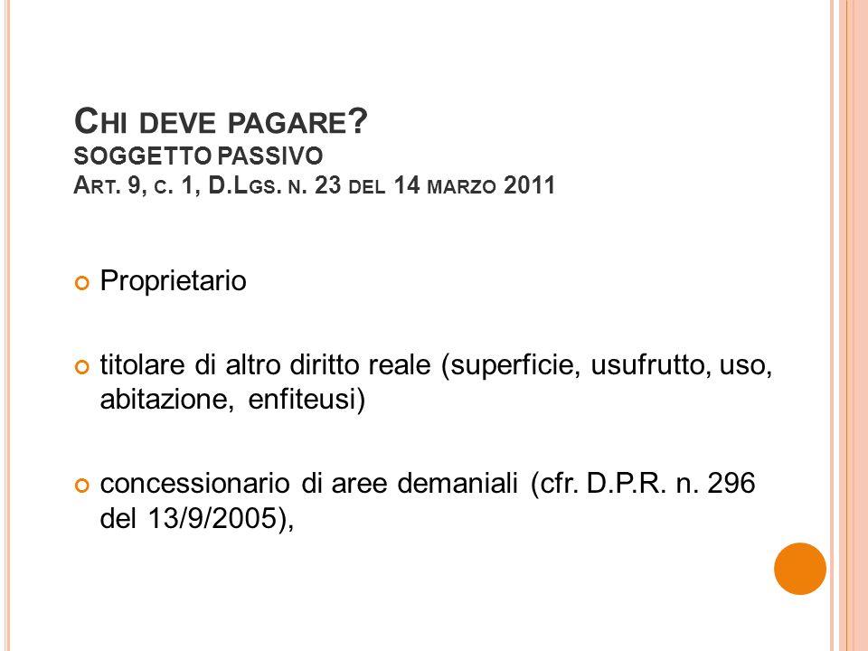 C HI DEVE PAGARE . SOGGETTO PASSIVO A RT. 9, C. 1, D.L GS.