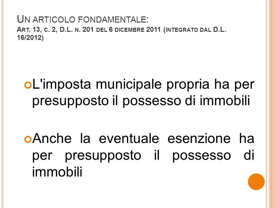 U N ARTICOLO FONDAMENTALE : A RT. 13, C. 2, D.L.