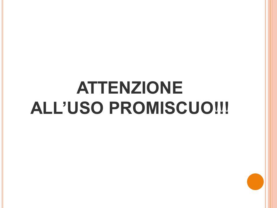 ATTENZIONE ALLUSO PROMISCUO!!!