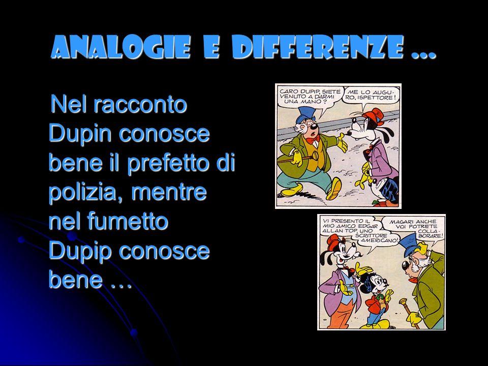 ANALOGIE E DIFFERENZE … Nel fumetto una notizia sul giornale attira lattenzione di Dupip.