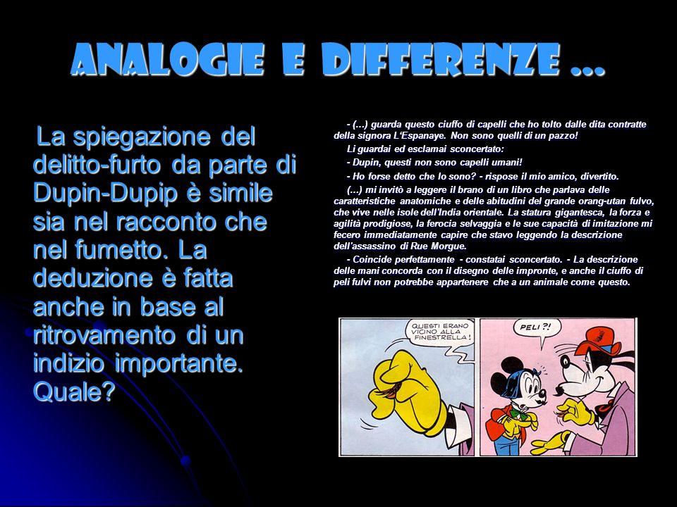 ANALOGIE E DIFFERENZE … Nel racconto il delitto non ha un movente, mentre nel fumetto il furto si spiega col fatto che …