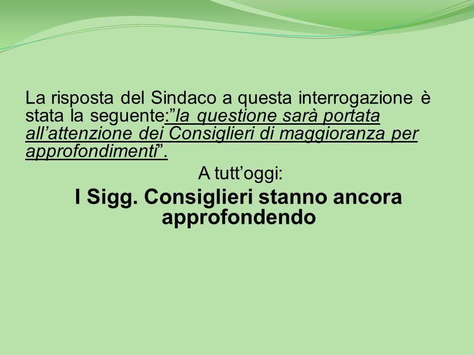 Aprile 2013 - Interrogazione si interrogava il Sindaco per sapere: a)- quali risultati concreti aveva prodotto la riorganizzazione del servizio dei R.