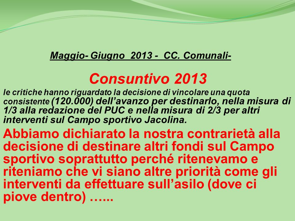 Maggio- Giugno 2013 - CC. Comunali - Centrale Unica di Committenza Per quanto riguarda la Centrale unica di Committenza siamo riusciti a bloccare lini