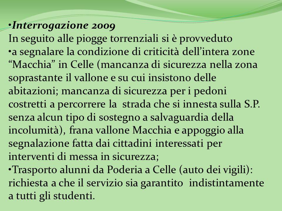 Interrogazione 2009: in merito al funzionamento ( o mancato funzionamento) dei depuratori di Celle e di Poderia;