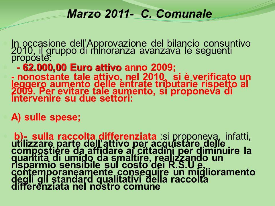 Maggio 2010- Consiglio Comunale: In merito allapprovazione del bilancio consuntivo 2009, il Gruppo di minoranza chiedeva la rideterminazione delllaliq