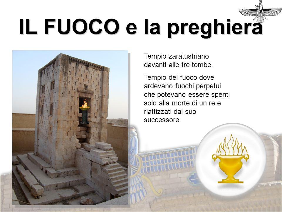 Tempio zaratustriano davanti alle tre tombe. Tempio del fuoco dove ardevano fuochi perpetui che potevano essere spenti solo alla morte di un re e riat