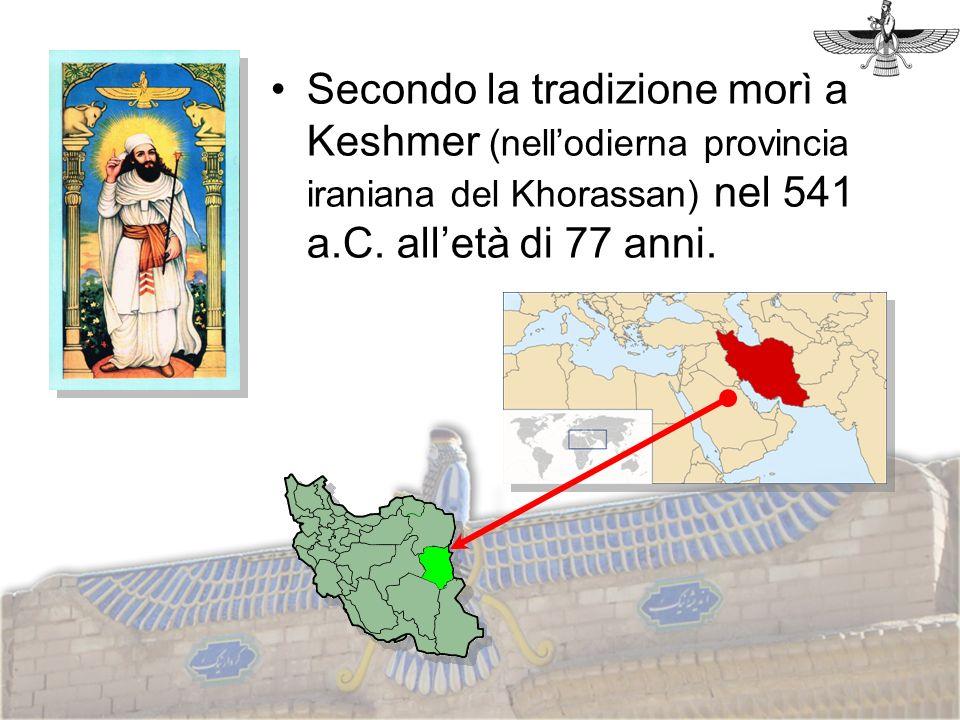 Secondo la tradizione morì a Keshmer (nellodierna provincia iraniana del Khorassan) nel 541 a.C. alletà di 77 anni.