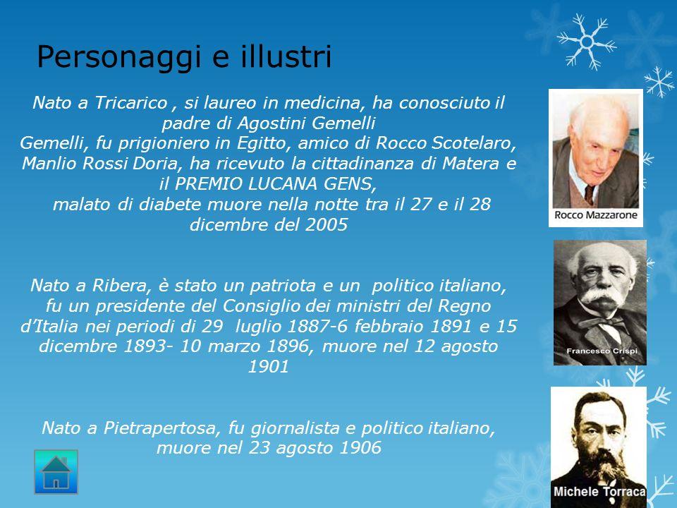 Personaggi e illustri Nato a Tricarico, si laureo in medicina, ha conosciuto il padre di Agostini Gemelli Gemelli, fu prigioniero in Egitto, amico di