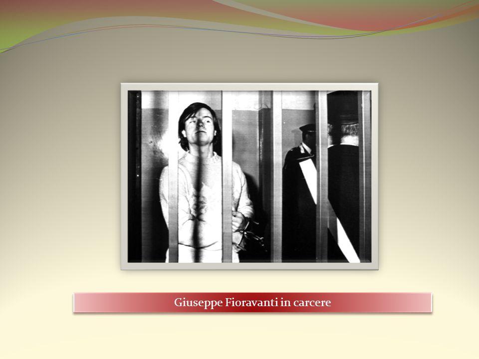 Giuseppe Fioravanti in carcere