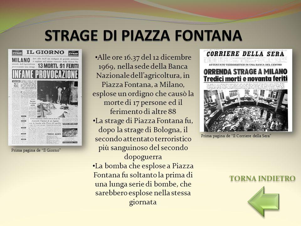 Alle ore 16.37 del 12 dicembre 1969, nella sede della Banca Nazionale dellagricoltura, in Piazza Fontana, a Milano, esplose un ordigno che causò la mo