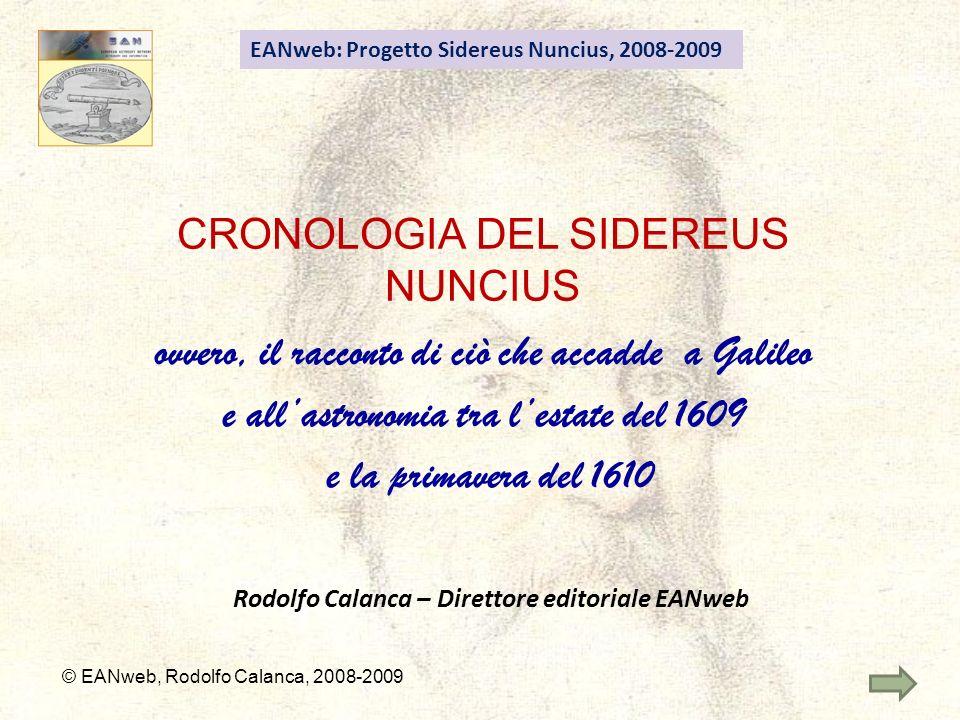 CRONOLOGIA DEL SIDEREUS NUNCIUS ovvero, il racconto di ciò che accadde a Galileo e allastronomia tra lestate del 1609 e la primavera del 1610 EANweb:
