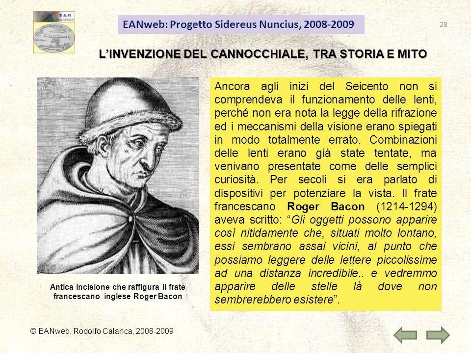EANweb: Progetto Sidereus Nuncius, 2008-2009 © EANweb, Rodolfo Calanca, 2008-2009 Ancora agli inizi del Seicento non si comprendeva il funzionamento d