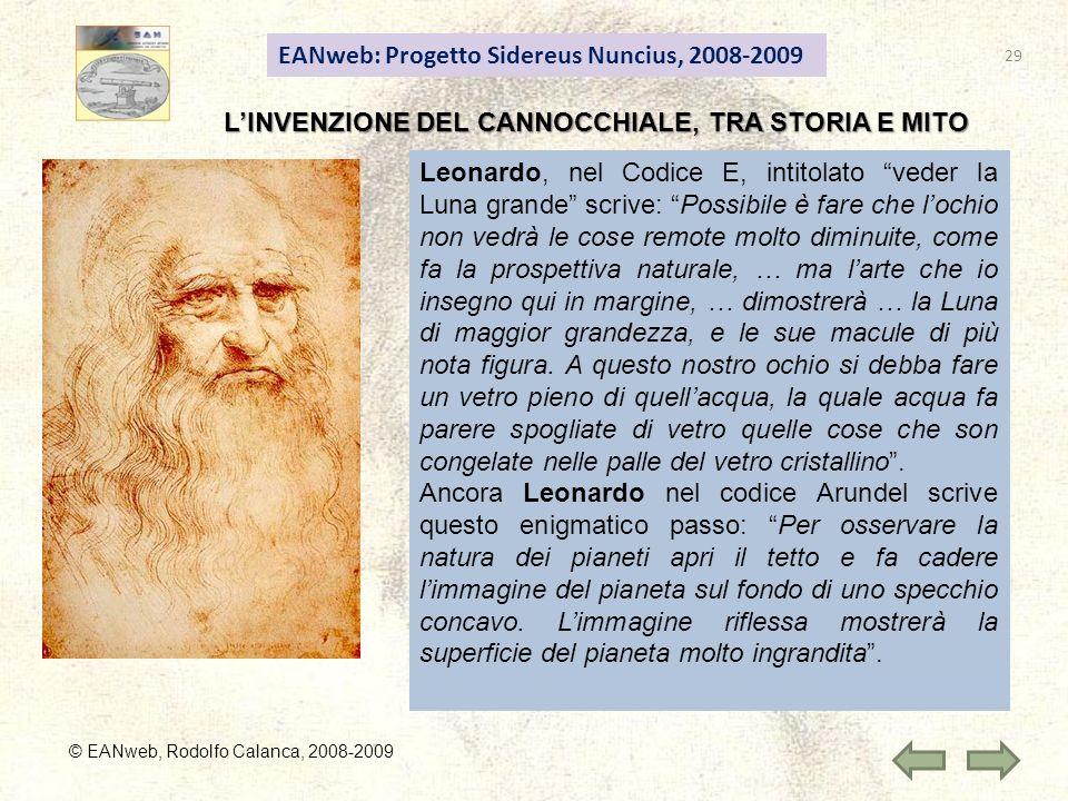 EANweb: Progetto Sidereus Nuncius, 2008-2009 © EANweb, Rodolfo Calanca, 2008-2009 Leonardo, nel Codice E, intitolato veder la Luna grande scrive: Poss