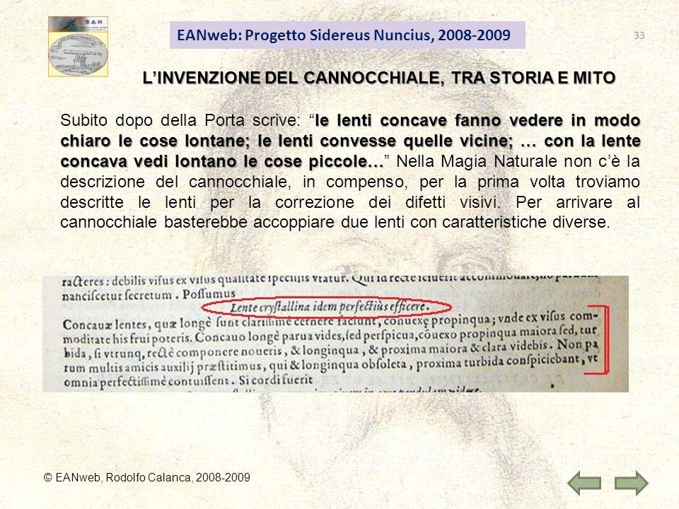 EANweb: Progetto Sidereus Nuncius, 2008-2009 © EANweb, Rodolfo Calanca, 2008-2009 LINVENZIONE DEL CANNOCCHIALE, TRA STORIA E MITO le lenti concave fan