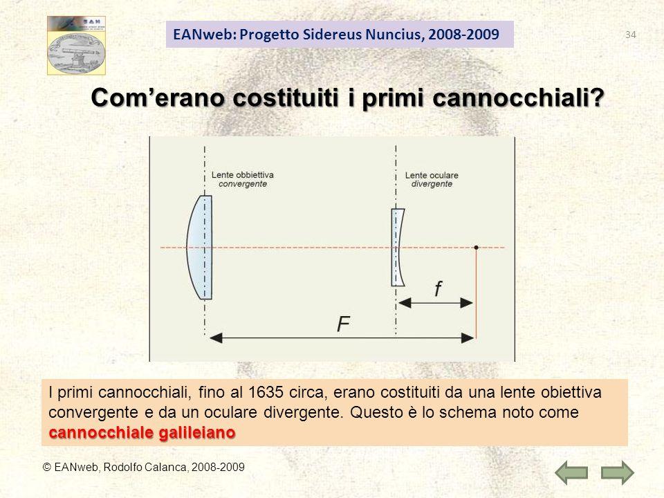 EANweb: Progetto Sidereus Nuncius, 2008-2009 © EANweb, Rodolfo Calanca, 2008-2009 Comerano costituiti i primi cannocchiali? cannocchiale galileiano I