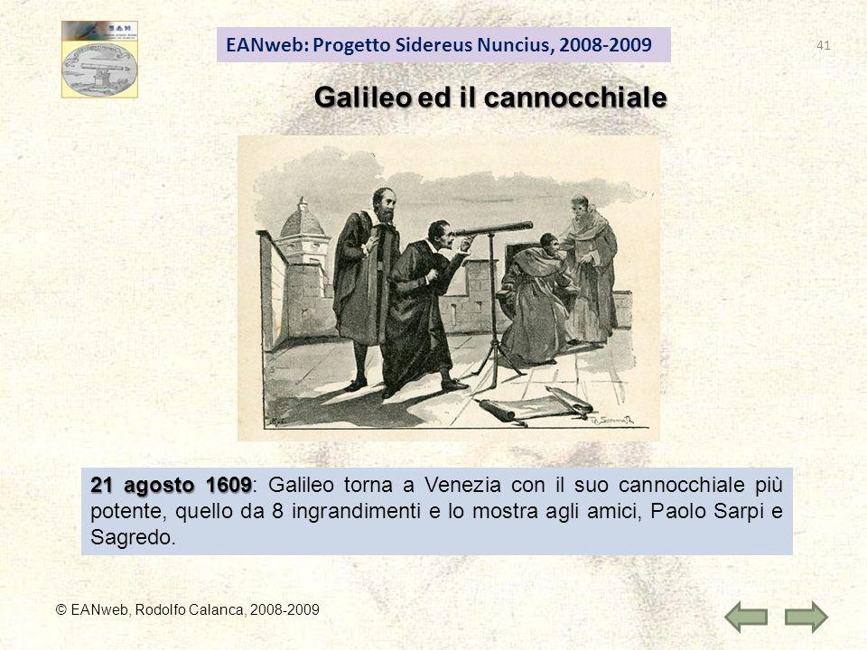 EANweb: Progetto Sidereus Nuncius, 2008-2009 Galileo ed il cannocchiale © EANweb, Rodolfo Calanca, 2008-2009 21 agosto 1609 21 agosto 1609: Galileo to
