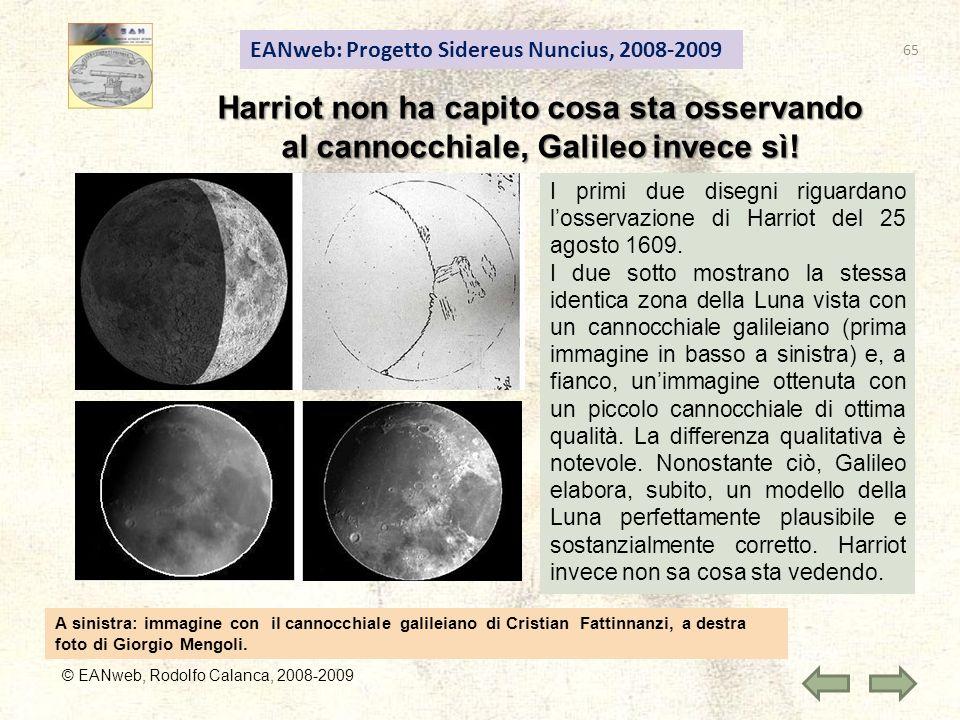 EANweb: Progetto Sidereus Nuncius, 2008-2009 Harriot non ha capito cosa sta osservando al cannocchiale, Galileo invece sì! © EANweb, Rodolfo Calanca,