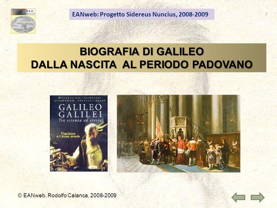 EANweb: Progetto Sidereus Nuncius, 2008-2009 © EANweb, Rodolfo Calanca, 2008-2009 BIOGRAFIA DI GALILEO DALLA NASCITA AL PERIODO PADOVANO 7