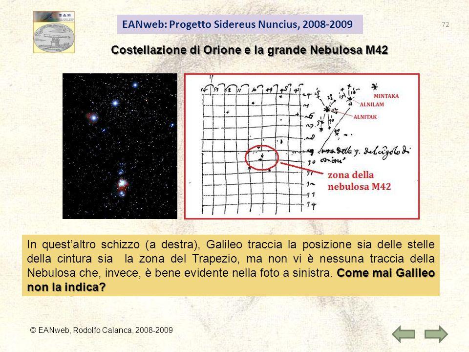 EANweb: Progetto Sidereus Nuncius, 2008-2009 © EANweb, Rodolfo Calanca, 2008-2009 Come mai Galileo non la indica.