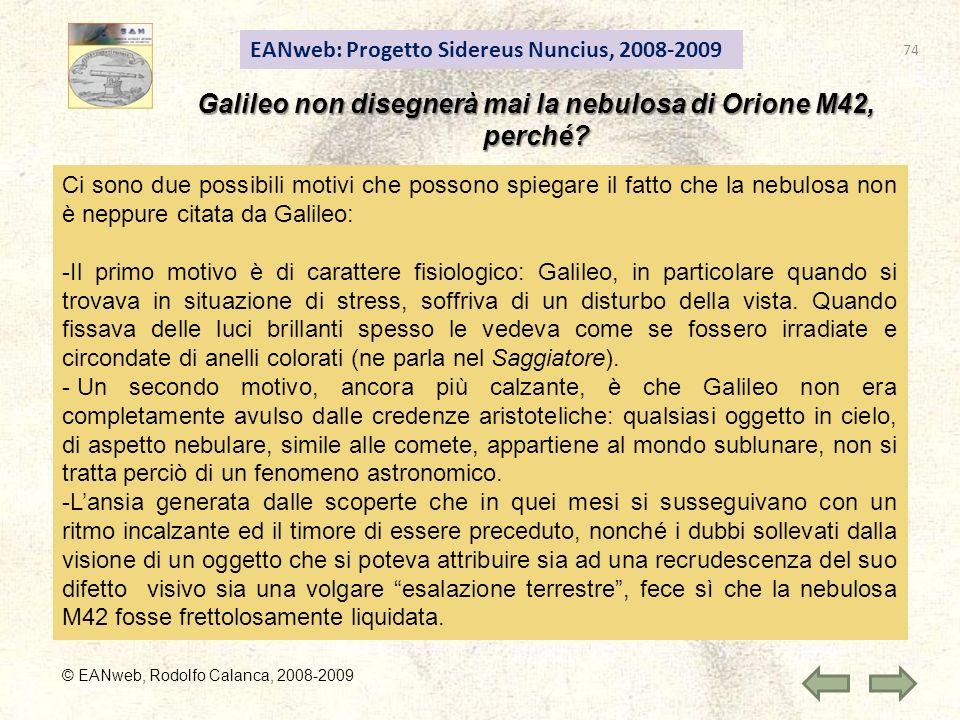 EANweb: Progetto Sidereus Nuncius, 2008-2009 © EANweb, Rodolfo Calanca, 2008-2009 Galileo non disegnerà mai la nebulosa di Orione M42, perché.