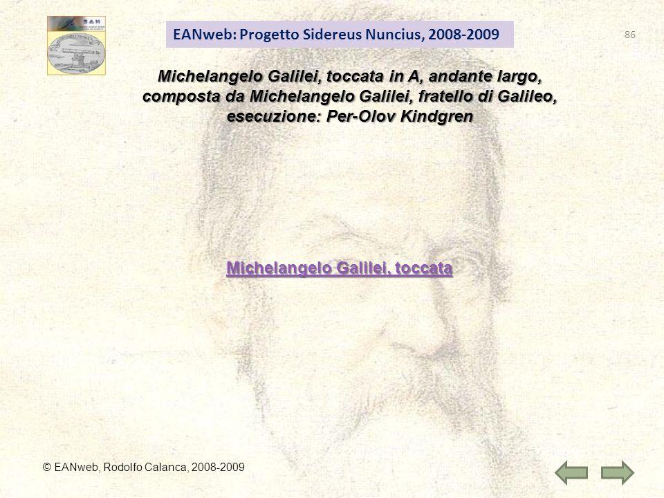 EANweb: Progetto Sidereus Nuncius, 2008-2009 © EANweb, Rodolfo Calanca, 2008-2009 Michelangelo Galilei, toccata in A, andante largo, composta da Miche
