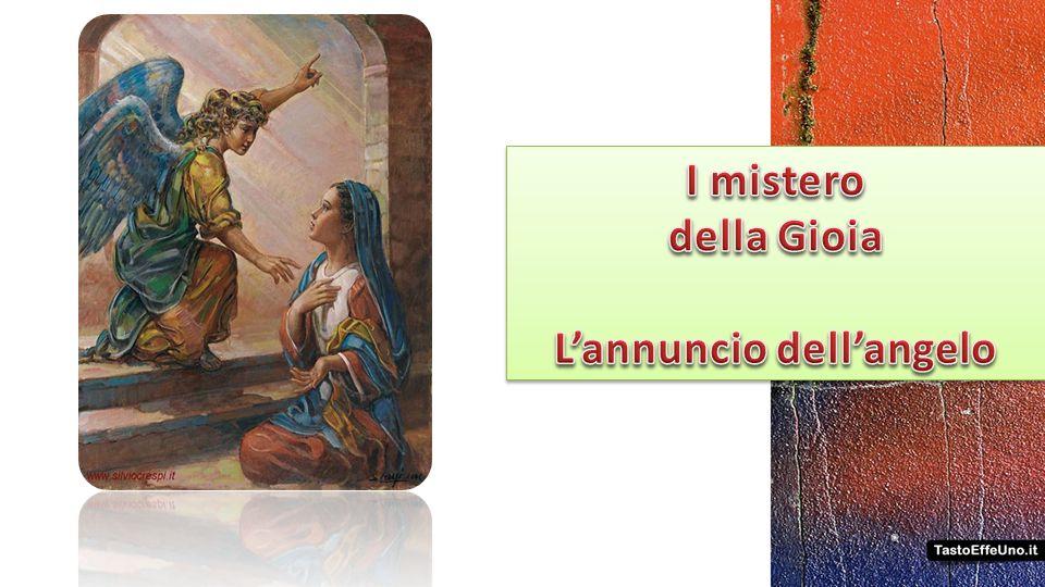 Maria, nellaccettare il messaggio dellAngelo, ha concepito fede e gioia .