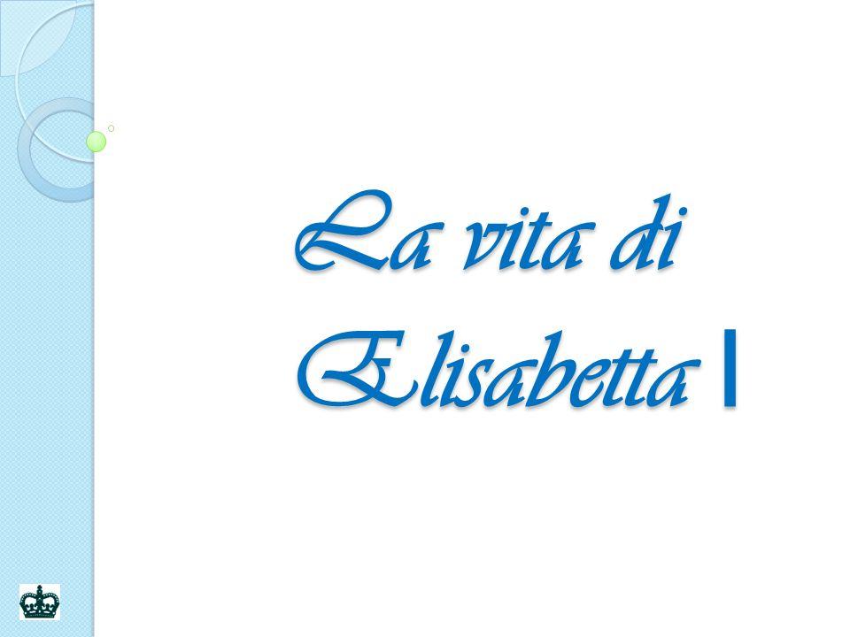 La nascita … Elisabetta nacque il 7 settembre 1533 da Anna Bolena e da Enrico VIII.