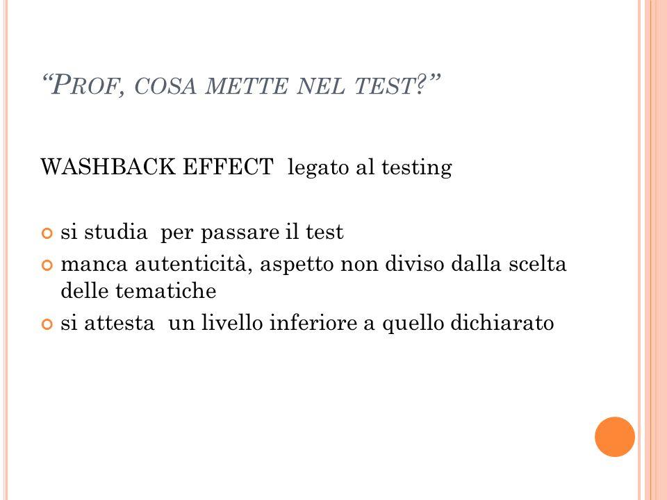 P ROF, COSA METTE NEL TEST .