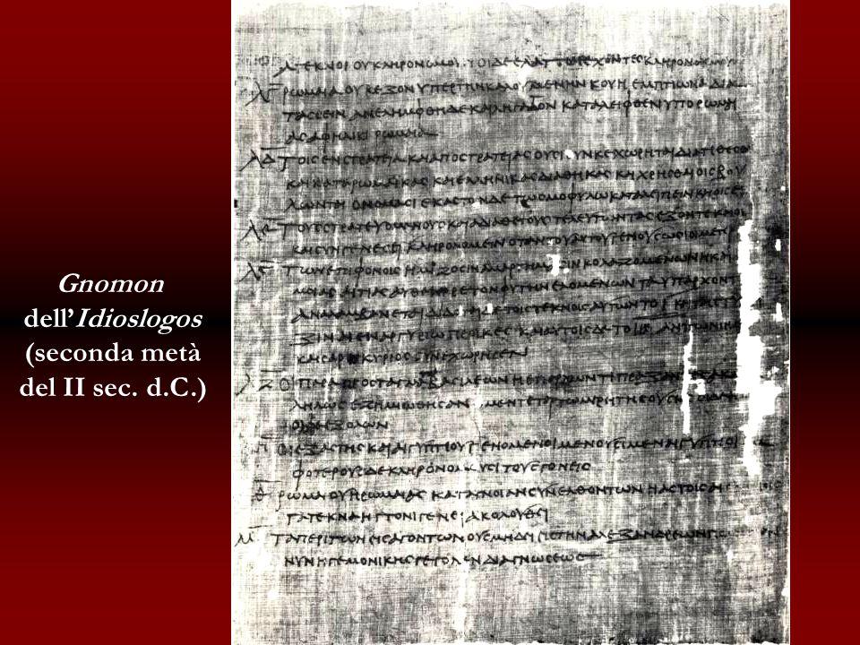 Gnomon dellIdioslogos (seconda metà del II sec. d.C.)