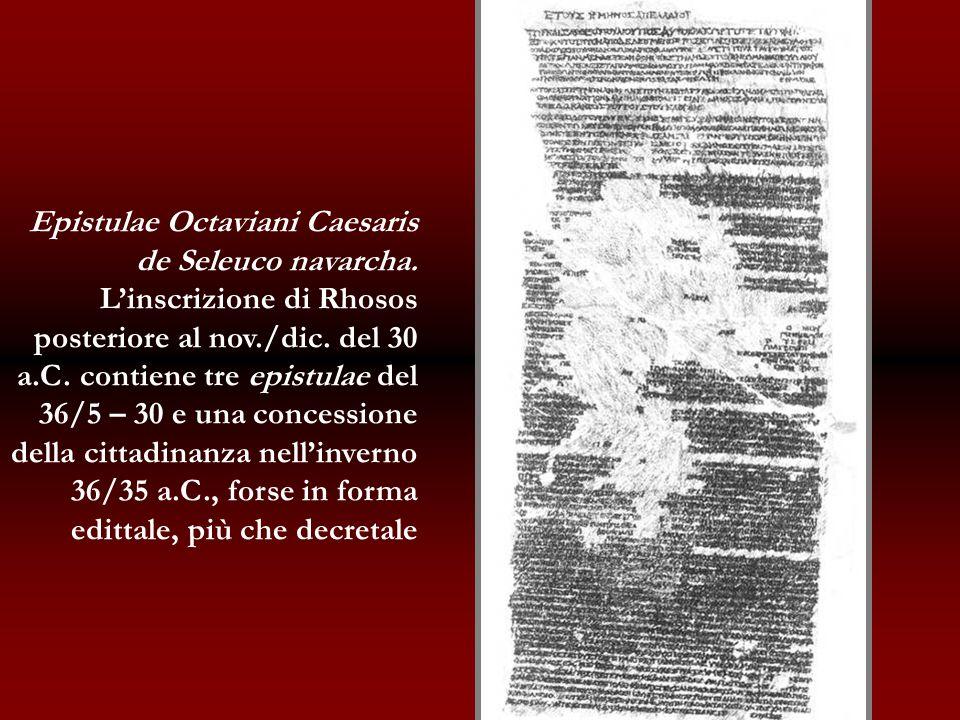 Epistulae Octaviani Caesaris de Seleuco navarcha. Linscrizione di Rhosos posteriore al nov./dic. del 30 a.C. contiene tre epistulae del 36/5 – 30 e un