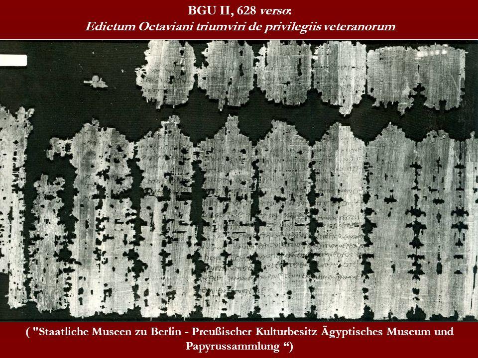 BGU II, 628 verso: Edictum Octaviani triumviri de privilegiis veteranorum (
