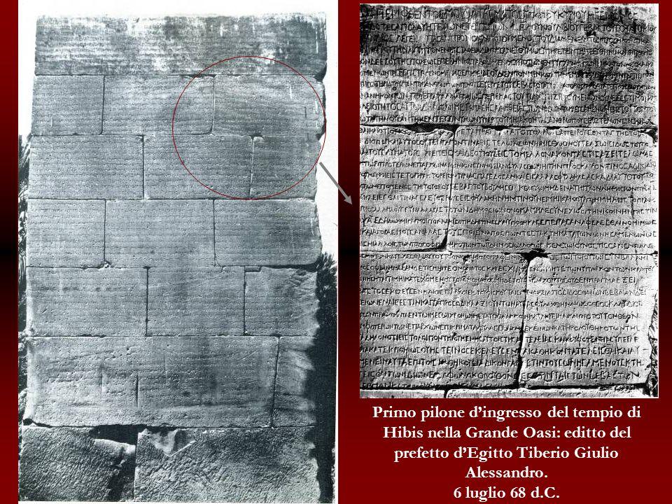 Primo pilone dingresso del tempio di Hibis nella Grande Oasi: editto del prefetto dEgitto Tiberio Giulio Alessandro. 6 luglio 68 d.C.