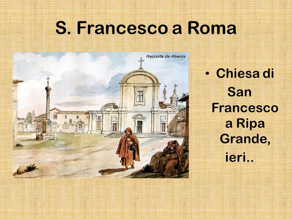 S. Francesco a Roma Chiesa di San Francesco a Ripa Grande, ieri..