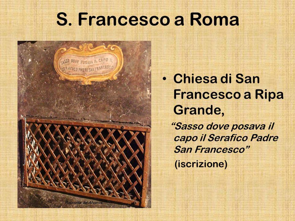 S. Francesco a Roma Chiesa di San Francesco a Ripa Grande, Sasso dove posava il capo il Serafico Padre San Francesco (iscrizione)