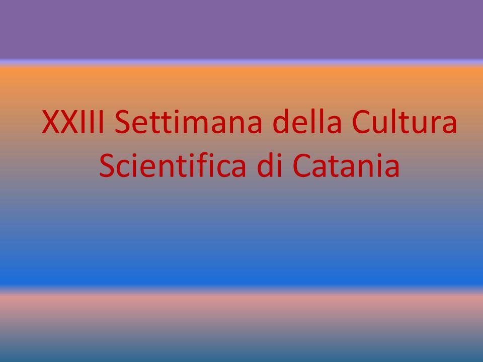 XXIII Settimana della Cultura Scientifica di Catania