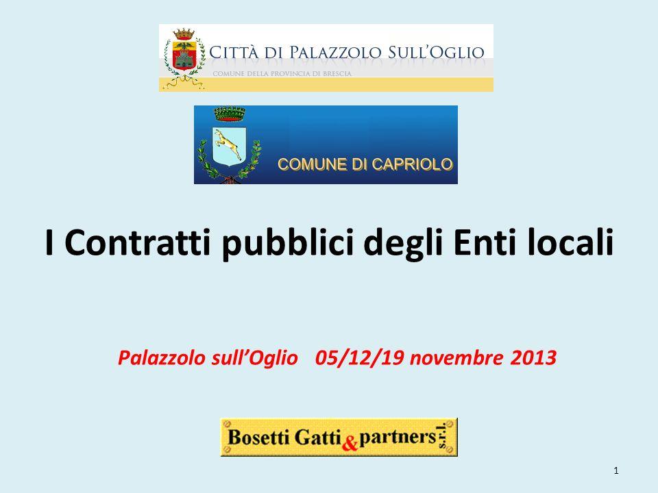 I Contratti pubblici degli Enti locali Palazzolo sullOglio 05/12/19 novembre 2013 1