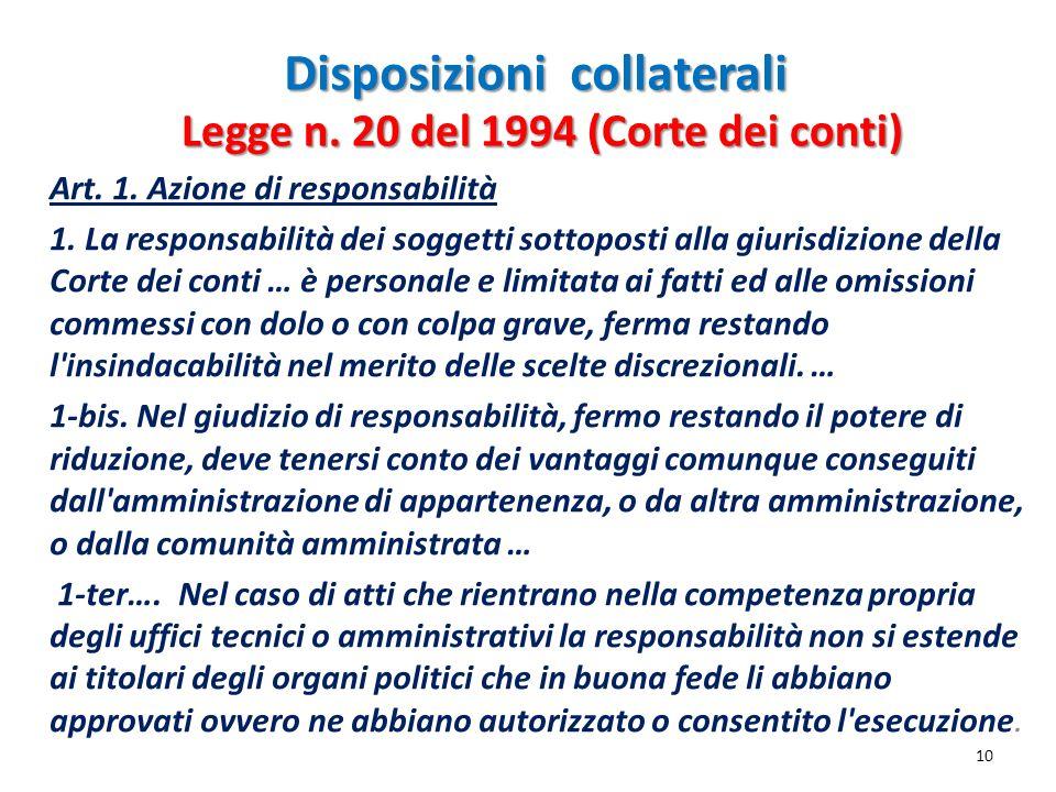 Disposizioni collaterali Art. 1. Azione di responsabilità 1. La responsabilità dei soggetti sottoposti alla giurisdizione della Corte dei conti … è pe