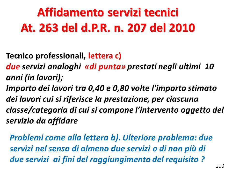 Affidamento servizi tecnici At. 263 del d.P.R. n. 207 del 2010 Tecnico professionali, lettera c) due servizi analoghi «di punta» prestati negli ultimi